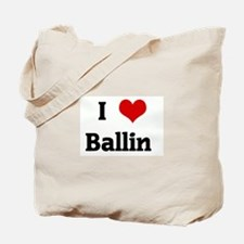 I Love Ballin Tote Bag