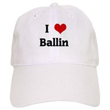 I Love Ballin Baseball Cap