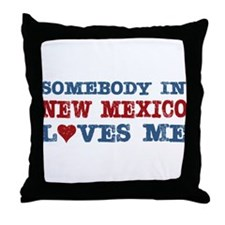 Somebody in New Mexico Loves Me Throw Pillow