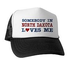 Somebody in North Dakota Loves Me Trucker Hat