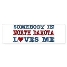 Somebody in North Dakota Loves Me Bumper Bumper Sticker