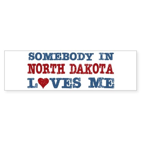Somebody in North Dakota Loves Me Bumper Sticker