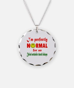 I'm perfectly normal for an Necklace