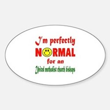 I'm perfectly normal for an United Sticker (Oval)