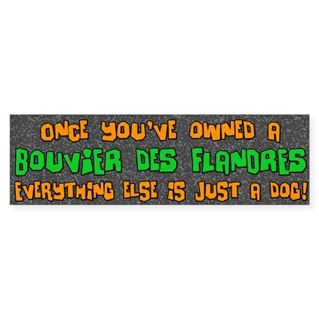 Just a Dog Bouvier des Flandres Bumper Sticker