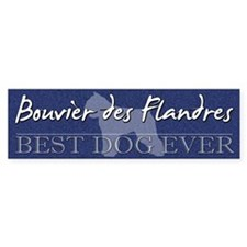 Best Dog Ever Bouvier des Flandres Bumper Bumper Sticker