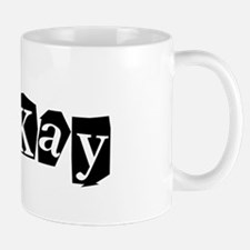 Oh-Kay Mug