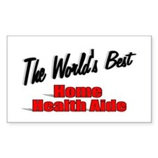 """""""The World's Best Home Health Aide"""" Decal"""