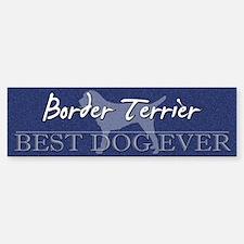 Best Dog Ever Border Terrier Bumper Bumper Bumper Sticker