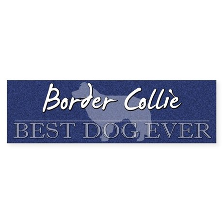 Best Dog Ever Border Collie Bumper Sticker