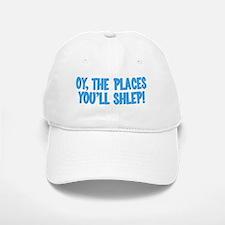 Oy The Places You'll Shlep! Baseball Baseball Cap