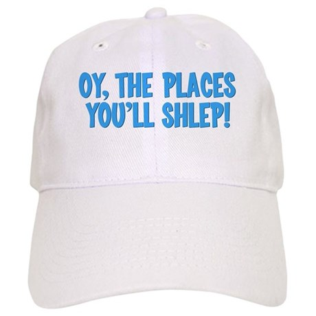 Oy The Places You'll Shlep! Cap