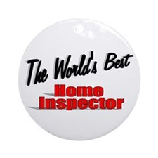 """""""The World's Best Home Inspector"""" Ornament (Round)"""
