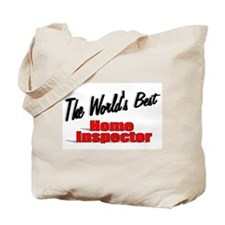 """""""The World's Best Home Inspector"""" Tote Bag"""