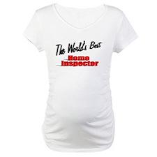"""""""The World's Best Home Inspector"""" Shirt"""