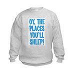 Oy The Places You'll Shlep! Kids Sweatshirt