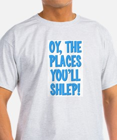 Oy The Places You'll Shlep! T-Shirt