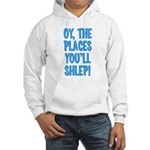 Oy The Places You'll Shlep! Hooded Sweatshirt