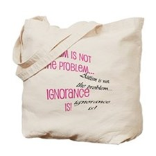 Ignorance is a problem Tote Bag