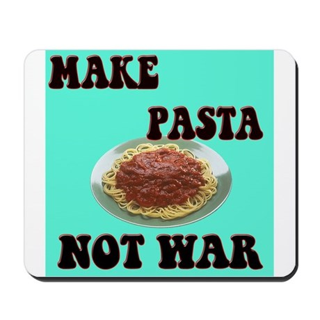 make pasta not war Mousepad