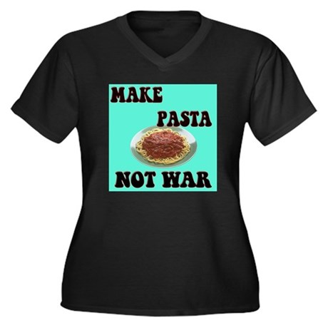 make pasta not war Women's Plus Size V-Neck Dark T