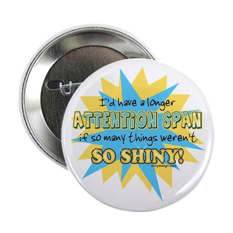 "Attention Span 2.25"" Button (100 pack)"