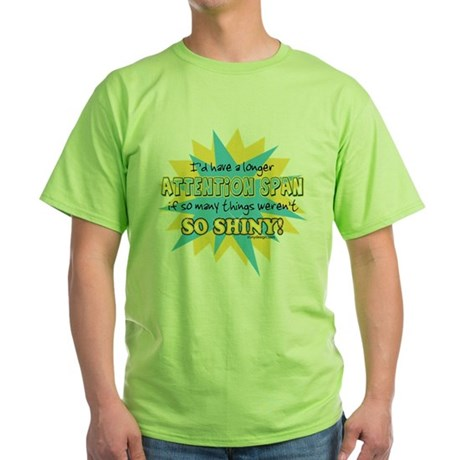 Attention Span Green T-Shirt