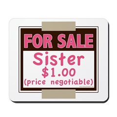 For Sale Sister $1 Mousepad