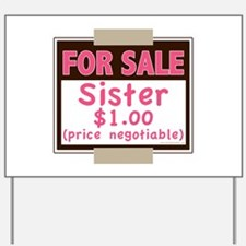 For Sale Sister $1 Yard Sign