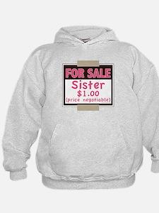 For Sale Sister $1 Hoodie