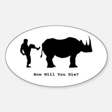 How will you die? Oval Decal