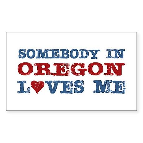 Somebody in Oregon Loves Me Rectangle Sticker