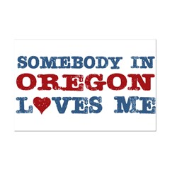 Somebody in Oregon Loves Me Posters