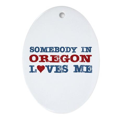 Somebody in Oregon Loves Me Oval Ornament