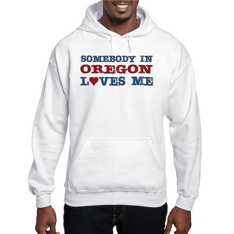 Somebody in Oregon Loves Me Hooded Sweatshirt