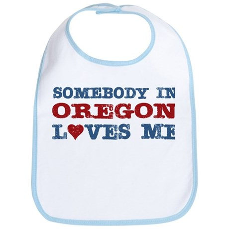 Somebody in Oregon Loves Me Bib