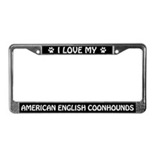 I Love My American English Coonhounds Plate Frame