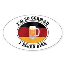 I'm So German I Bleed Bier Oval Decal