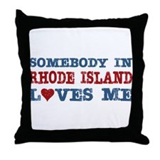 Somebody in Rhode Island Loves Me Throw Pillow