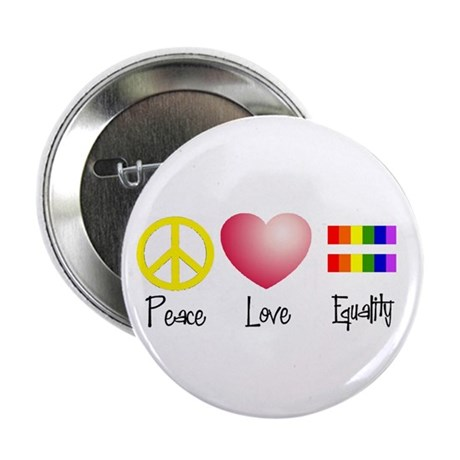 "Peace, Love, Equality 2.25"" Button"