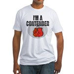 I'm A Contender Fitted T-Shirt