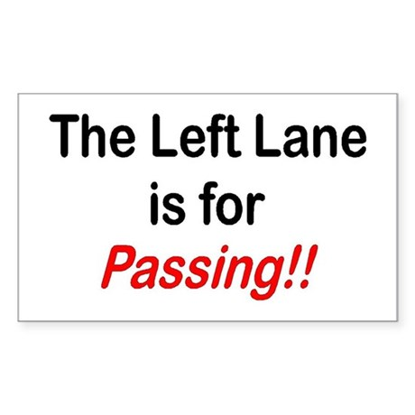 """""""The Left Lane is for Passing!!"""" Sticker"""
