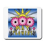 MAY FLOWERS Mousepad