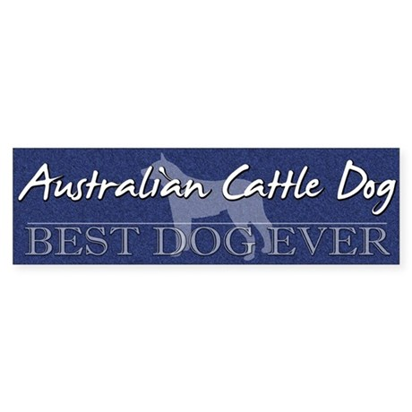 Best Dog Ever Australian Cattle Dog Bumper Sticker
