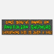 Just a Dog Anatolian Shepherd Bumper Bumper Bumper Sticker