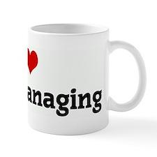 I Love Micro Managing Mug
