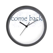 Come Back Wall Clock