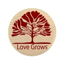 "Love Grows 3.5"" Button"