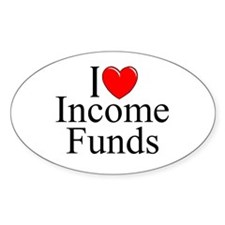 """""""I Love (Heart) Income Funds"""" Oval Decal"""
