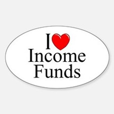 """I Love (Heart) Income Funds"" Oval Decal"